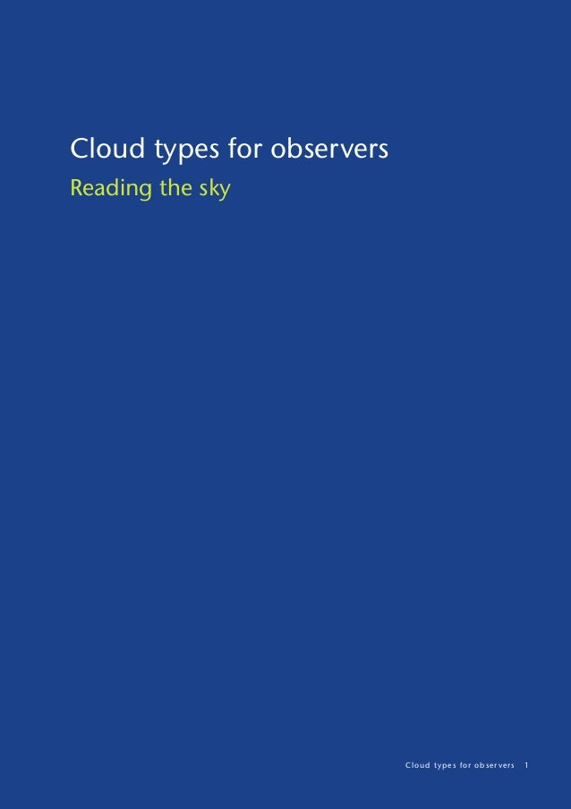 an overview of the classification of clouds by the world meteorological organization The annual global carbon budget  and classification of clouds and other  meteorological meteors  constitute the climate it has allowed the introduction.