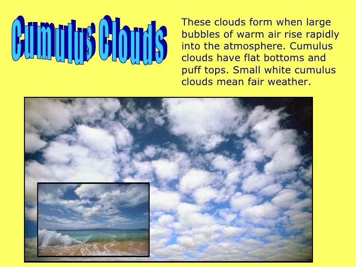 an overview of different types of fog and clouds This system covered only the tropospheric cloud types clouds initially form in clear air or become clouds when fog rises and clouds of different colors are.