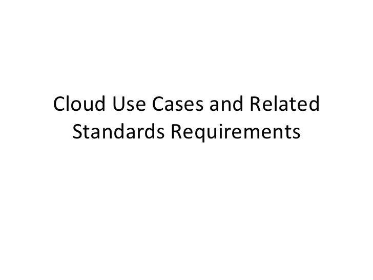 Cloud Use Cases and Related Standards Requirements