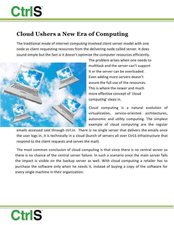 Cloud Ushers a New Era of Computing<br />-836295971550The traditional mode of internet computing involved client server mo...