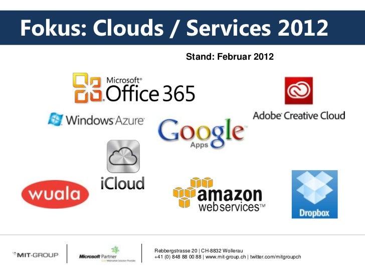 Fokus: Clouds / Services 2012                               Stand: Februar 2012      06.02.2012      Simon Rickenbacher   ...