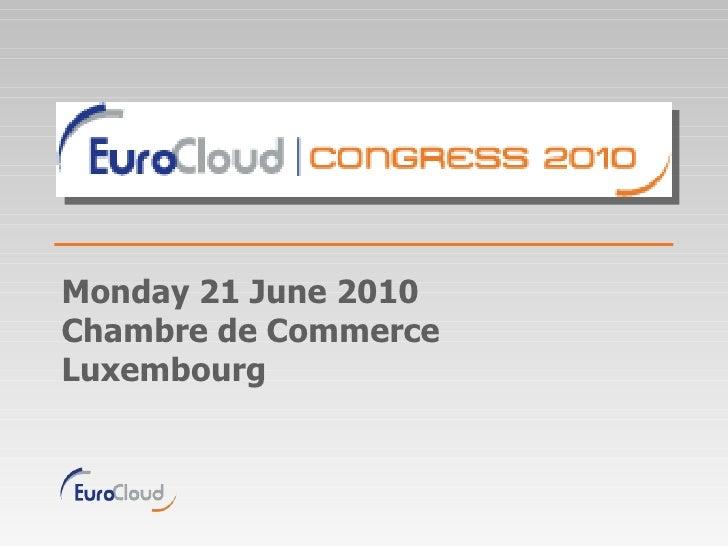 Monday 21 June 2010 Chambre de Commerce Luxembourg