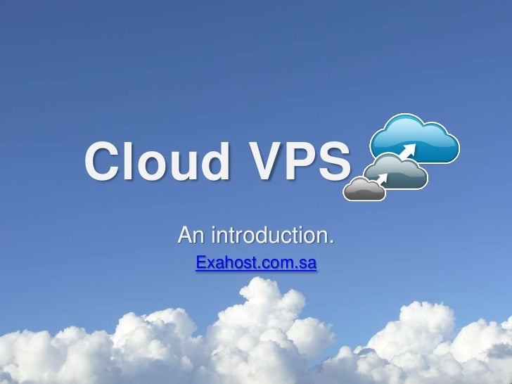Cloud VPS   An introduction.    Exahost.com.sa