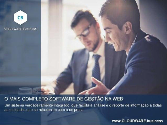 O MAIS COMPLETO SOFTWARE DE GESTÃO NA WEB Um sistema verdadeiramente integrado, que facilita a análise e o reporte de info...