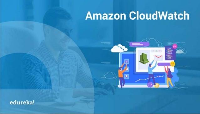 AWS Architect Certification Training https://www.edureka.co/cloudcomputing Overview What is Amazon CloudWatch?What is Amaz...