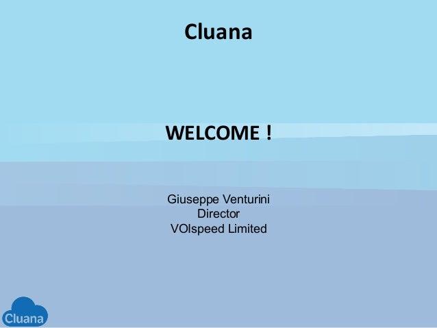 Giuseppe Venturini Director VOIspeed Limited Cluana WELCOME !
