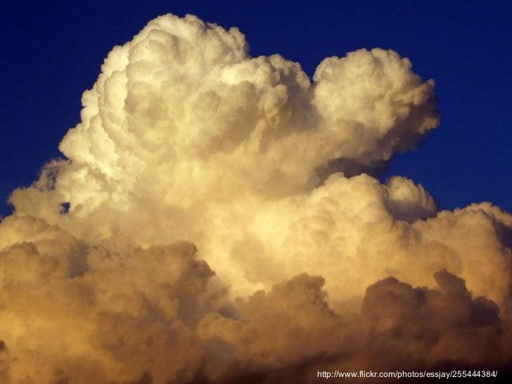 clouds http://www.flickr.com/photos/essjay/255444384/