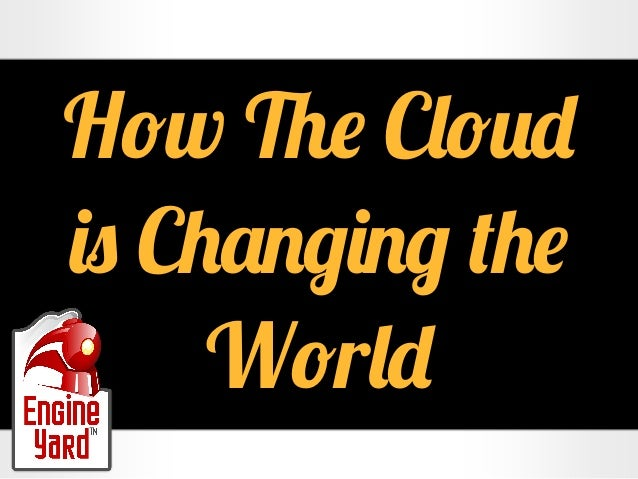 How The Cloud is Changing the World