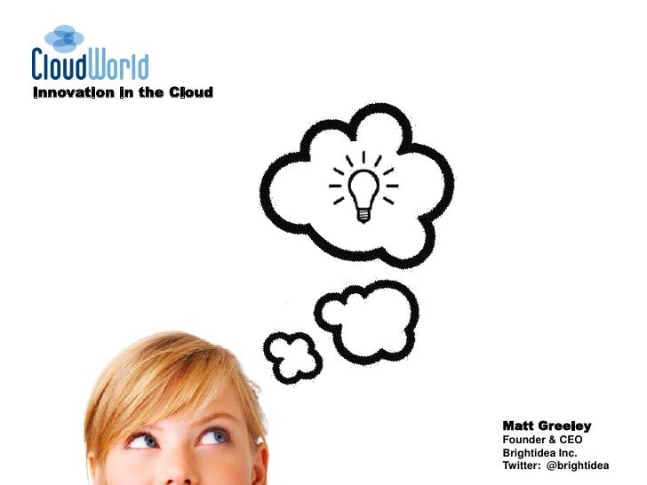 Innovation in the Cloud                               Matt Greeley                           Founder & CEO                ...