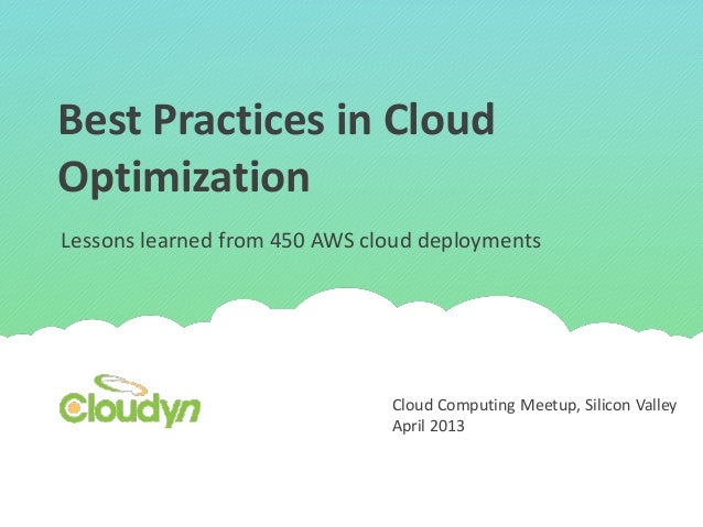 Best Practices in CloudOptimizationLessons learned from 450 AWS cloud deployments                               Cloud Comp...