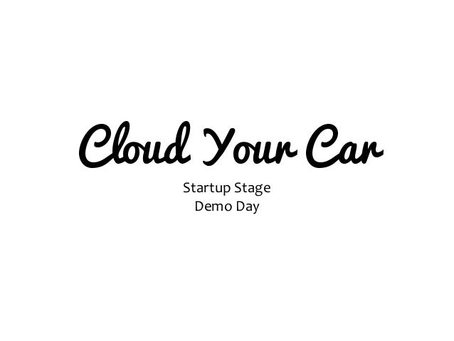 Cloud Your CarStartup StageDemo Day