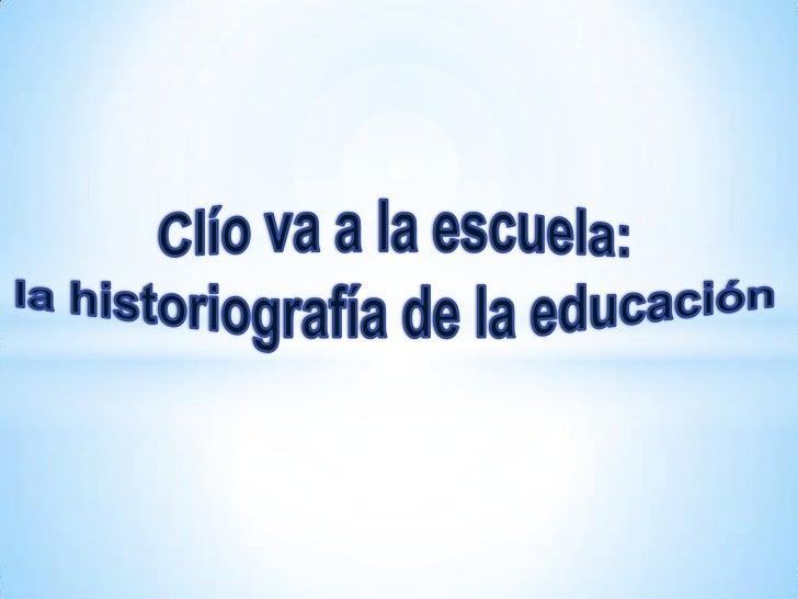 *¿Qué implica la historia de la             educación?*Valorizar las relaciones que ligan a     la escuela con la sociedad...