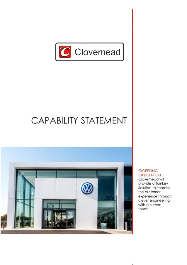 CAPABILITY STATEMENT EXCEEDING EXPECTATION Clovemead will provide a Turnkey Solution to improve the customer experience th...