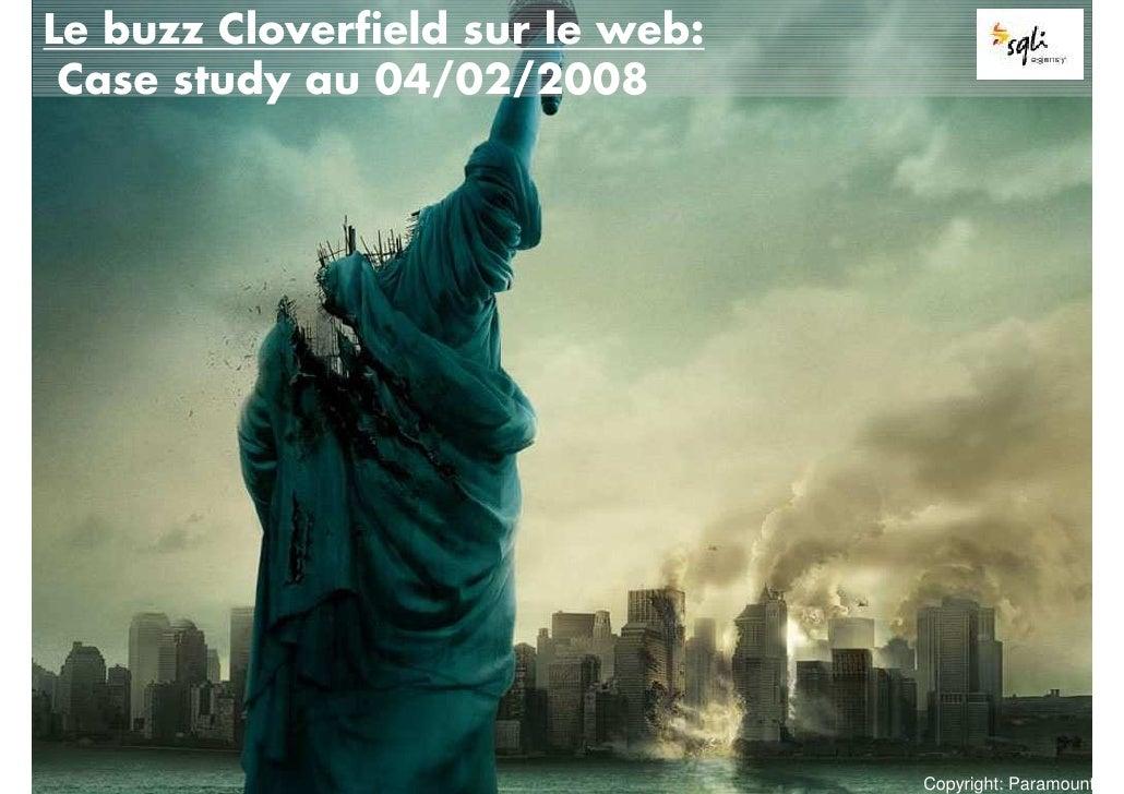 Le buzz Cloverfield sur le web:  Case study au 04/02/2008                                       Copyright: Paramount