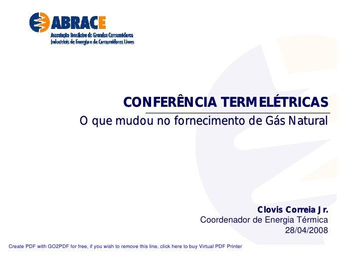 CONFERÊNCIA TERMELÉTRICAS                                O que mudou no fornecimento de Gás Natural                       ...