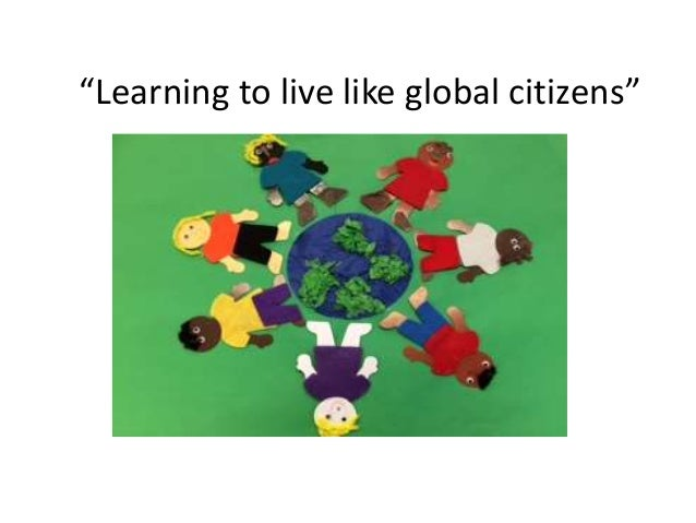 """""""Learning to live like global citizens"""""""