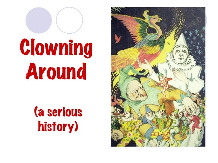 Clowning Around (a serious history)