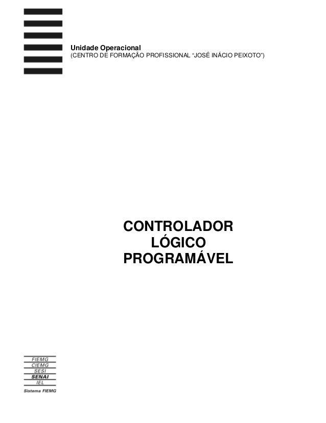 """CONTROLADORLÓGICOPROGRAMÁVELUnidade Operacional(CENTRO DE FORMAÇÃO PROFISSIONAL """"JOSÉ INÁCIO PEIXOTO"""")"""