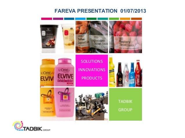 TADBIK GROUP SOLUTIONS INNOVATIONS PRODUCTS FAREVA PRESENTATION 01/07/2013