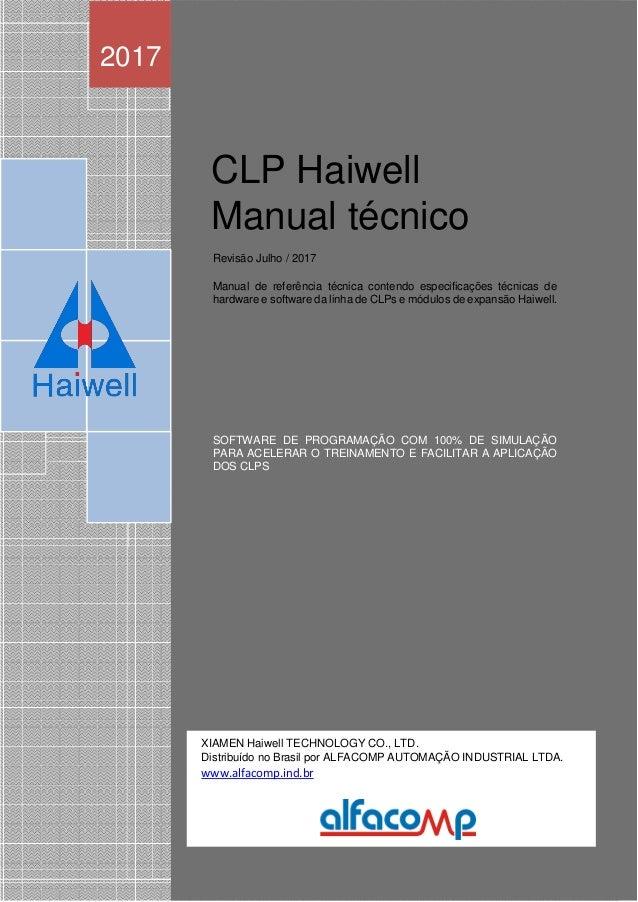 Ha we c CLP Haiwell Manual técnico Revisão Julho / 2017 Manual de referência técnica contendo especificações técnicas de h...
