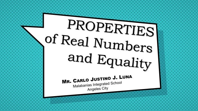Properties Of Real Numbers And Equality Mathematics 8 3rd Quarter
