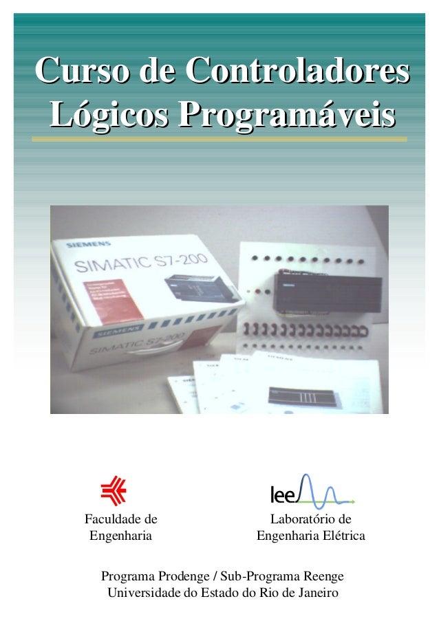 Curso de Controladores Lógicos Programáveis Curso de Controladores Lógicos Programáveis Faculdade de Engenharia Laboratóri...