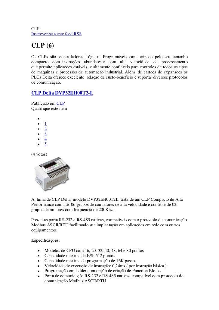CLPInscrever-se a este feed RSSCLP (6)Os CLPs são controladores Lógicos Programáveis caracterizado pelo seu tamanhocompact...