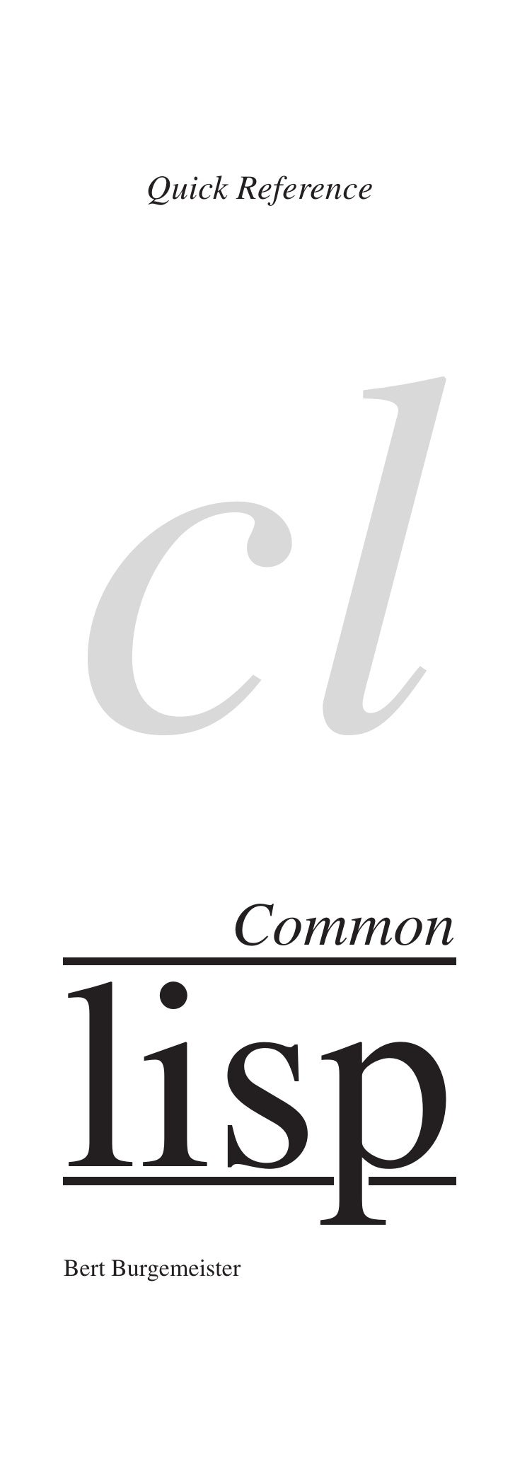 Quick Referencecl              CommonlispBert Burgemeister