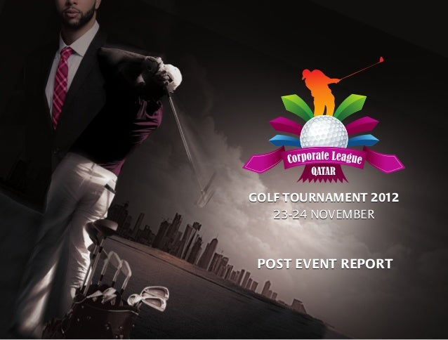 GOLF TOURNAMENT 2012POST EVENT REPORT23-24 NOVEMBERGOLF TOURNAMENT 201223-24 NOVEMBERPOST EVENT REPORT