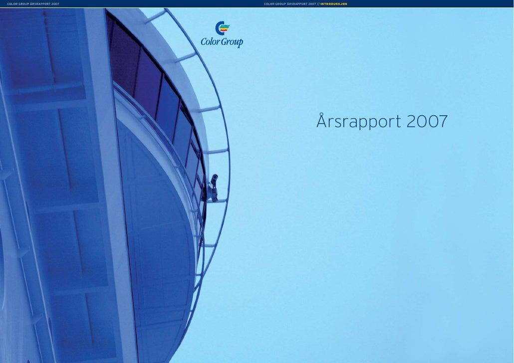 COLOR GROUP ÅRSRAPPORT 2007   COLOR GROUP ÅRSRAPPORT 2007 // INTRODUKSJON                                                 ...
