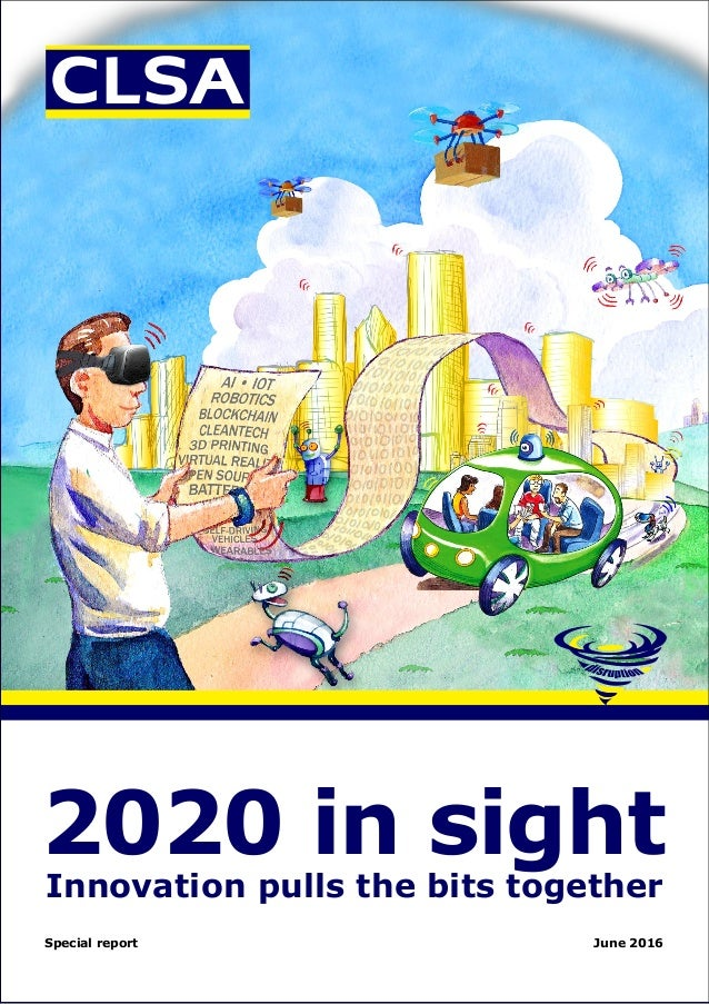2020 in sightInnovation pulls the bits together Special report June 2016