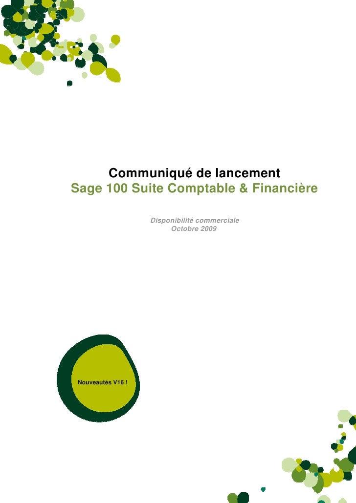 Communiqué de lancement Sage 100 Suite Comptable & Financière                            Disponibilité commerciale        ...