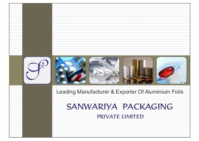 Leading Manufacturer & Exporter Of Aluminium Foils   SANWARIYA PACKAGING               PRIVATE LIMITED