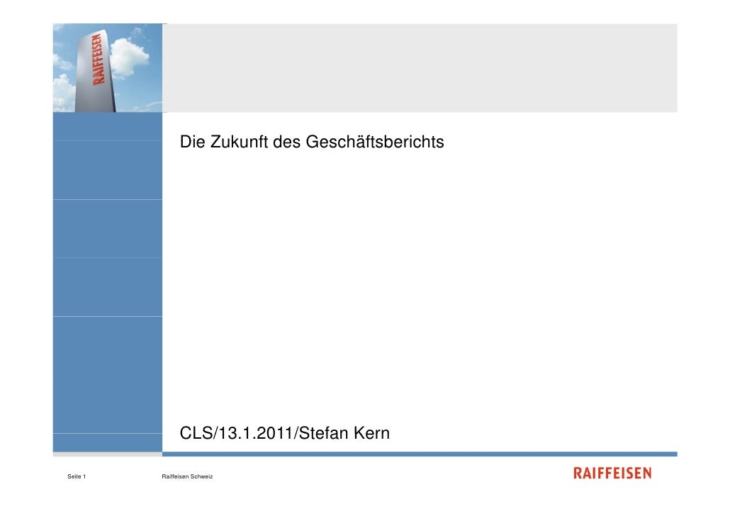 Die Zukunft des Geschäftsberichts                CLS/13.1.2011/Stefan                CLS/13 1 2011/Stefan KernSeite 1   Ra...