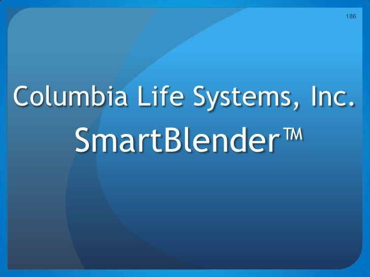 186     Columbia Life Systems, Inc.     SmartBlender™