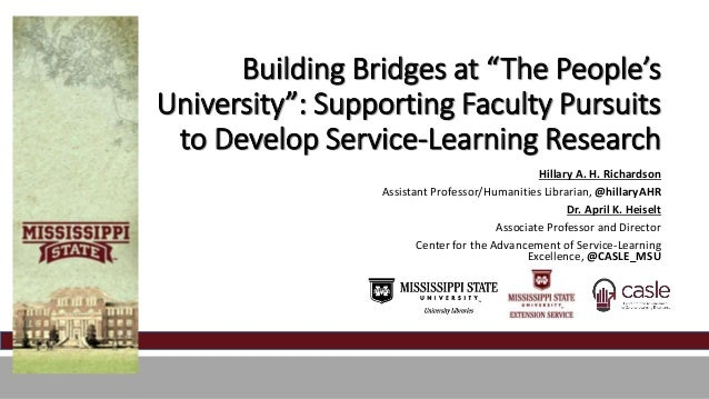 "Building Bridges at ""The People's  University"": Supporting Faculty Pursuits  to Develop Service-Learning Research  Hillary..."