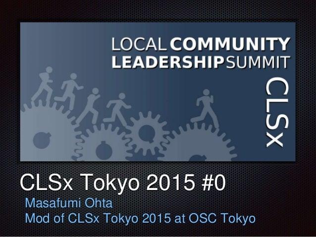 テキスト CLSx Tokyo 2015 #0 Masafumi Ohta Mod of CLSx Tokyo 2015 at OSC Tokyo