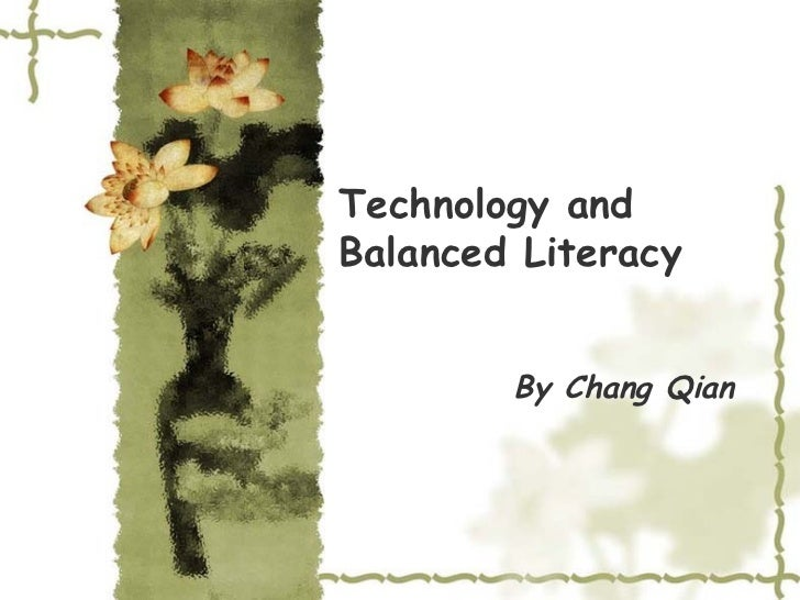 Technology and Balanced Literacy By Chang Qian