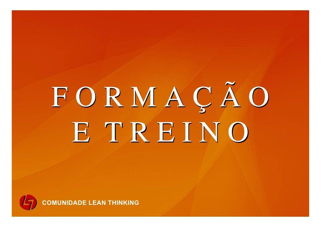 FORMAÇÃO                 E TREINO             COMUNIDADE LEAN THINKING     1           COMUNIDADE LEAN THINKING comunidade...