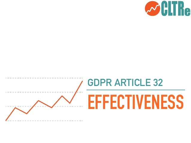 EFFECTIVENESS GDPR ARTICLE 32