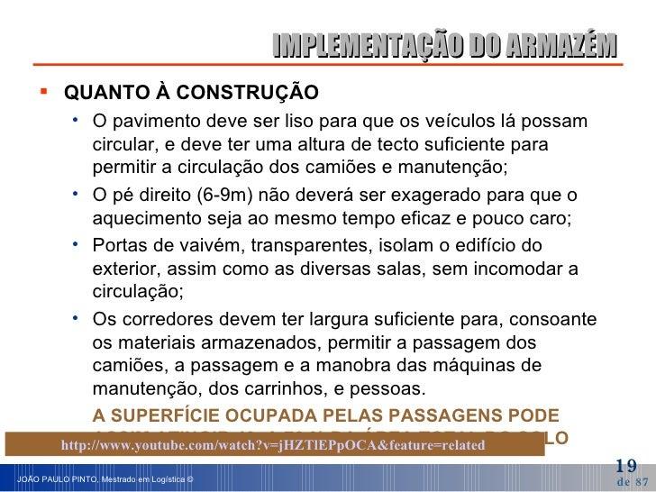 IMPLEMENTAÇÃO DO ARMAZÉM <ul><li>QUANTO À CONSTRUÇÃO </li></ul><ul><ul><li>O pavimento deve ser liso para que os veículos ...