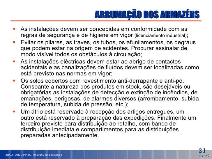 ARRUMAÇÃO DOS ARMAZÉNS <ul><li>As instalações devem ser concebidas em conformidade com as regras de segurança e de higiene...