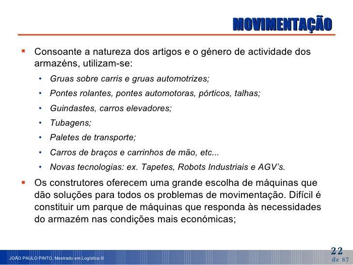 MOVIMENTAÇÃO <ul><li>Consoante a natureza dos artigos e o género de actividade dos armazéns, utilizam-se: </li></ul><ul><u...