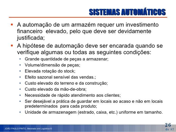 SISTEMAS AUTOMÁTICOS <ul><li>A automação de um armazém requer um investimento financeiro  elevado, pelo que deve ser devid...