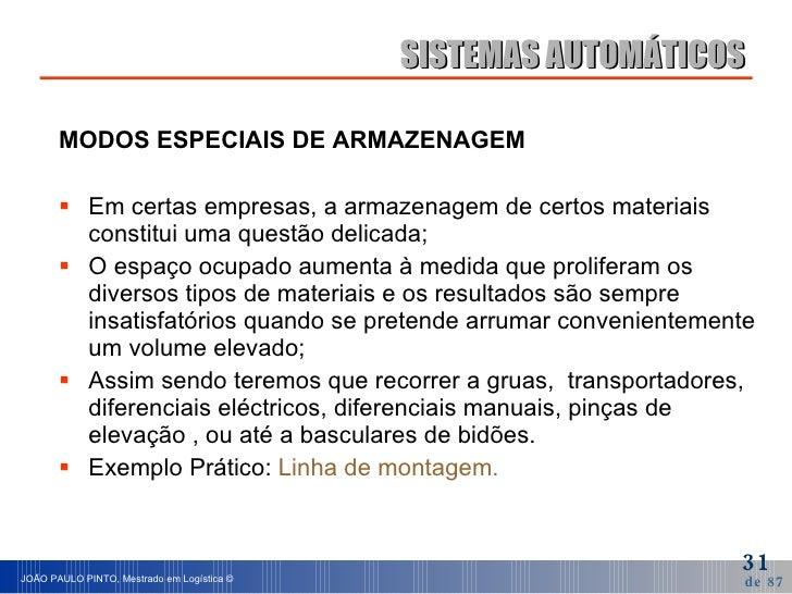 <ul><li>MODOS ESPECIAIS DE ARMAZENAGEM </li></ul><ul><li>Em certas empresas, a armazenagem de certos materiais constitui u...