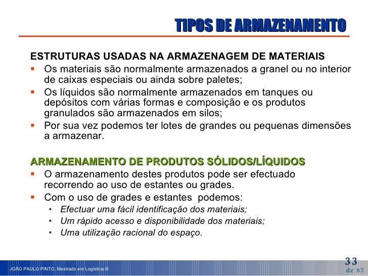 TIPOS DE ARMAZENAMENTO <ul><li>ESTRUTURAS USADAS NA ARMAZENAGEM DE MATERIAIS </li></ul><ul><li>Os materiais são normalment...