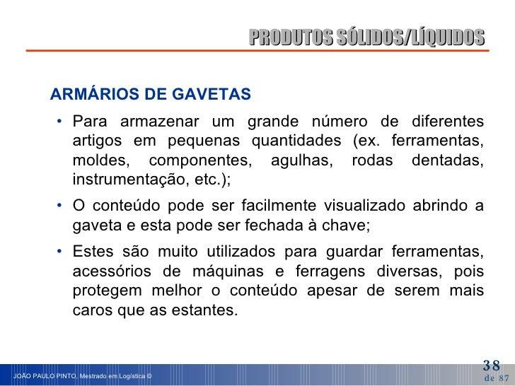 <ul><li>ARMÁRIOS DE GAVETAS </li></ul><ul><ul><li>Para armazenar um grande número de diferentes artigos em pequenas quanti...
