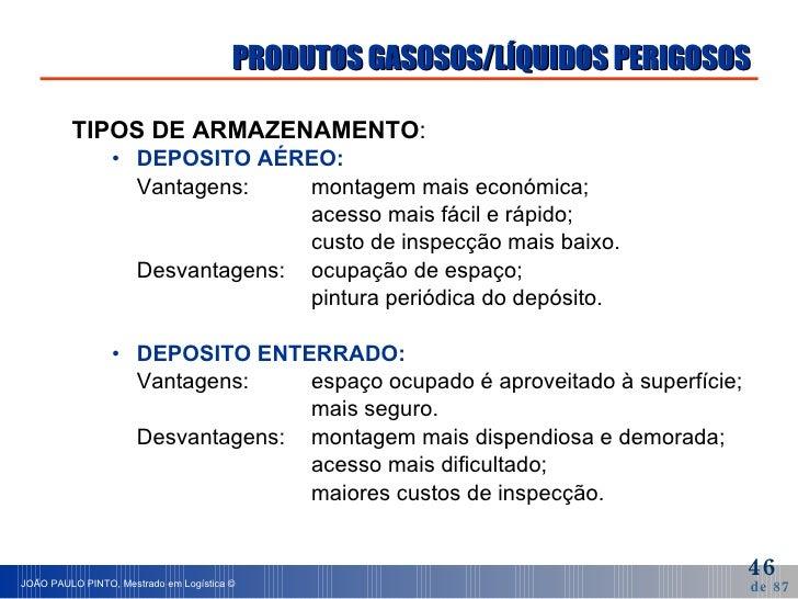 <ul><li>TIPOS DE ARMAZENAMENTO : </li></ul><ul><ul><li>DEPOSITO AÉREO: </li></ul></ul><ul><ul><li>Vantagens: montagem mais...