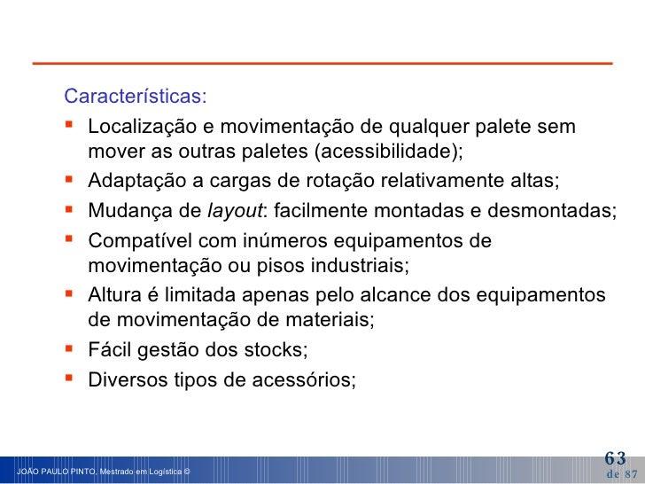 <ul><li>Características: </li></ul><ul><li>Localização e movimentação de qualquer palete sem mover as outras paletes (aces...