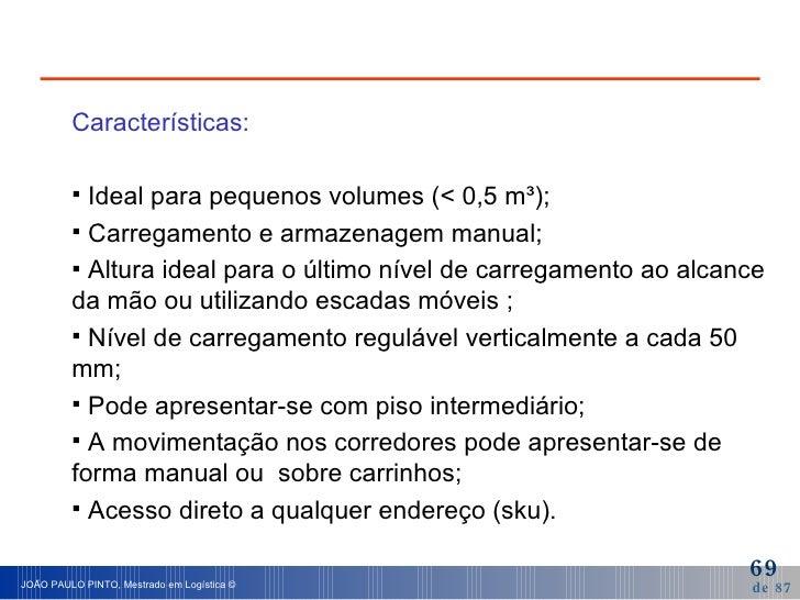 <ul><li>Características: </li></ul><ul><li>Ideal para pequenos volumes (< 0,5 m³); </li></ul><ul><li>Carregamento e armaze...